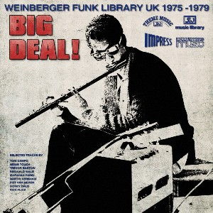 BIG DEAL! - WEINBERGER FUNK LIBRARY UK 1975-1978